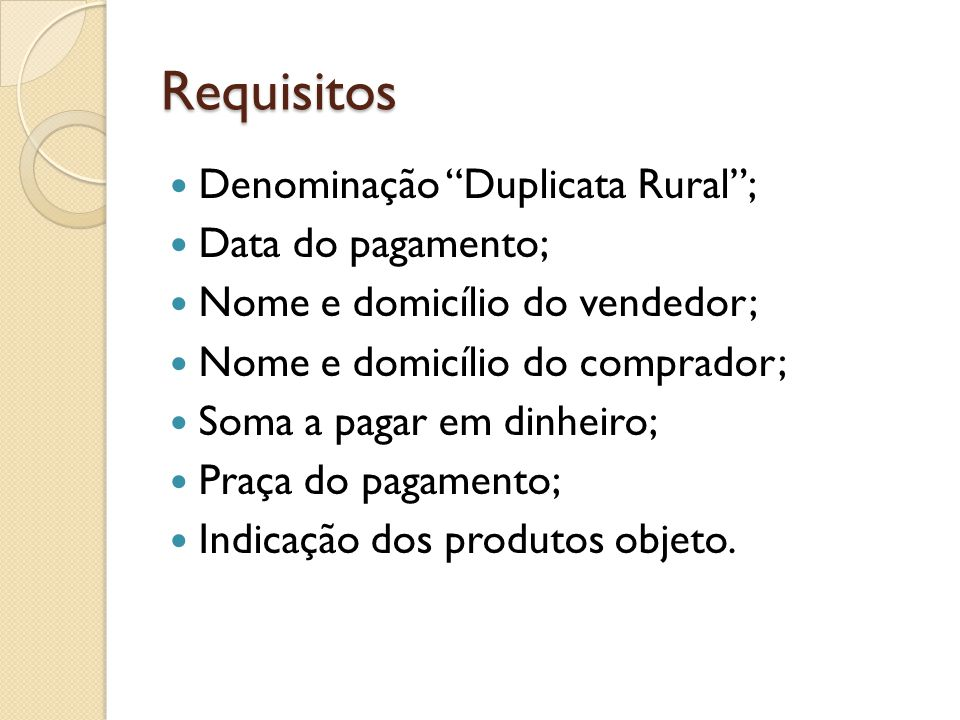 Requisitos Denominação Duplicata Rural ; Data do pagamento;