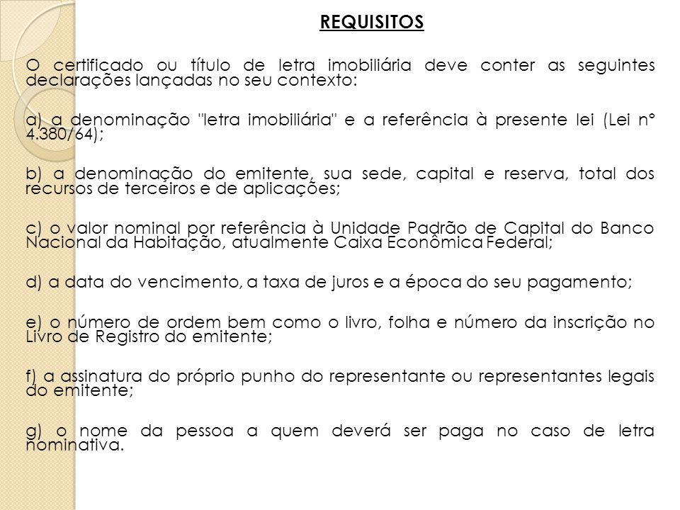 REQUISITOS O certificado ou título de letra imobiliária deve conter as seguintes declarações lançadas no seu contexto: