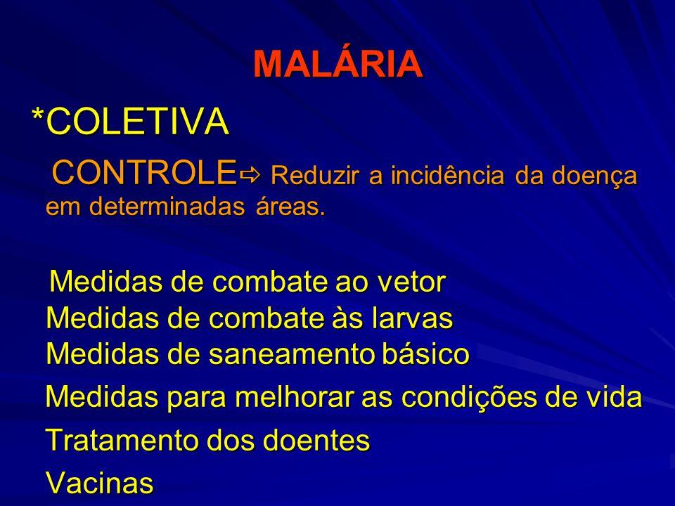 CONTROLE Reduzir a incidência da doença em determinadas áreas.