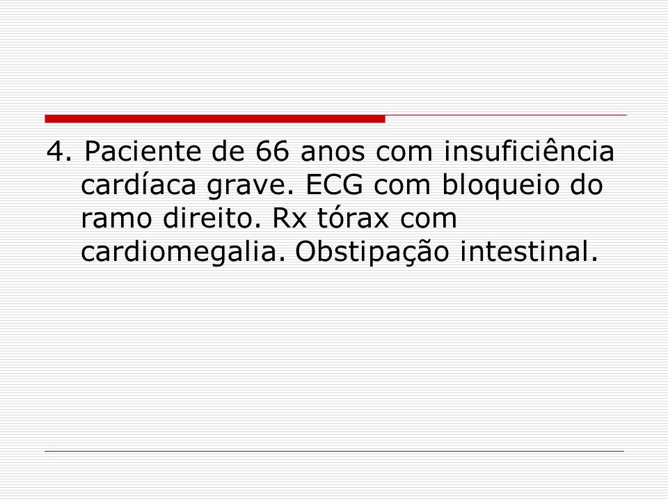 4. Paciente de 66 anos com insuficiência cardíaca grave