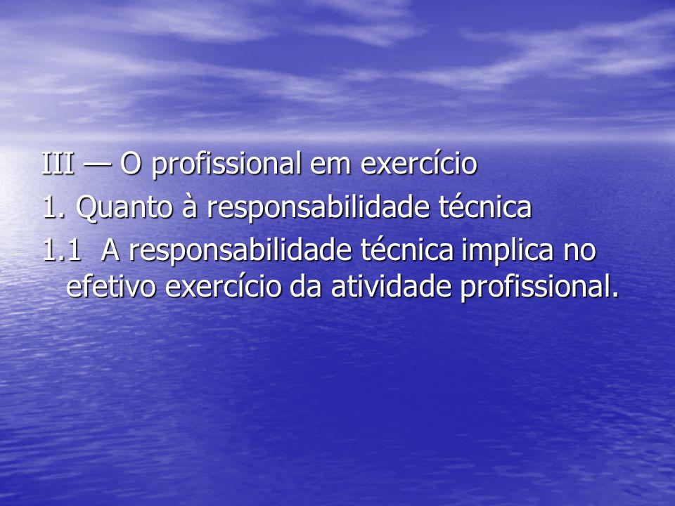 III — O profissional em exercício