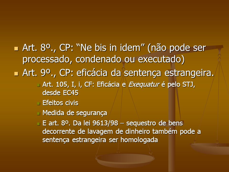 Art. 9º., CP: eficácia da sentença estrangeira.