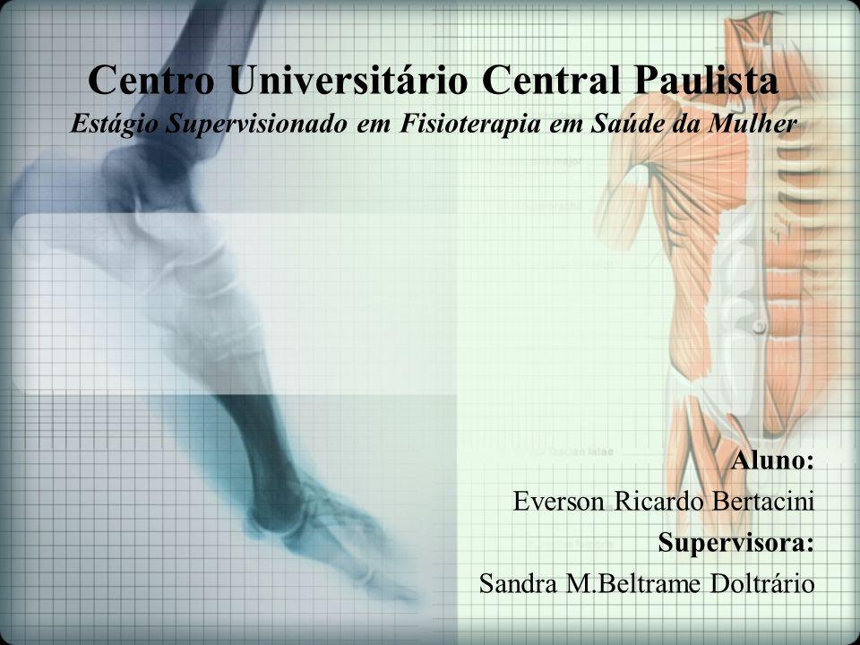 Centro Universitário Central Paulista Estágio Supervisionado em Fisioterapia em Saúde da Mulher