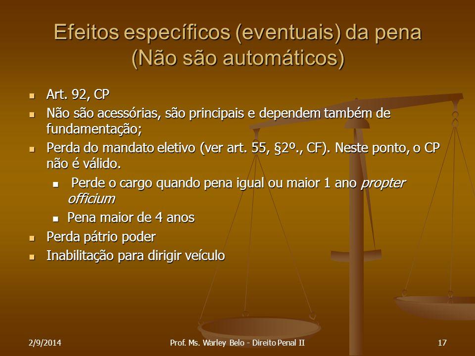 Efeitos específicos (eventuais) da pena (Não são automáticos)