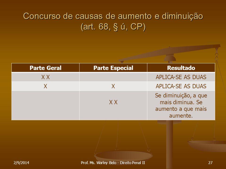 Concurso de causas de aumento e diminuição (art. 68, § ú, CP)