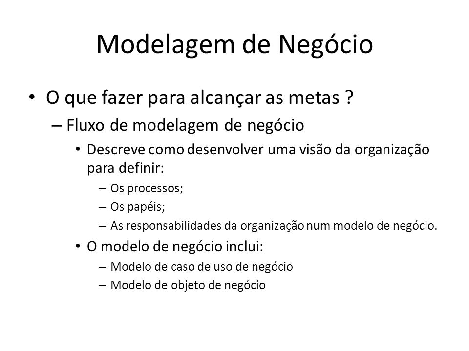 Modelagem de Negócio O que fazer para alcançar as metas