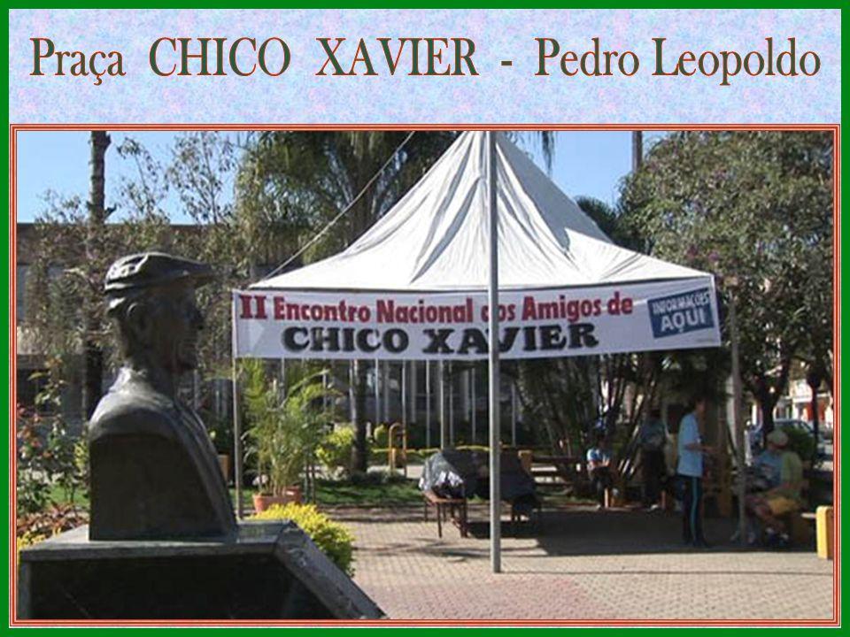 Praça CHICO XAVIER - Pedro Leopoldo