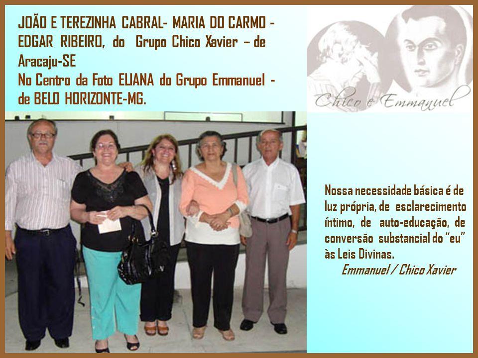 JOÃO E TEREZINHA CABRAL- MARIA DO CARMO - EDGAR RIBEIRO, do Grupo Chico Xavier – de Aracaju-SE No Centro da Foto ELIANA do Grupo Emmanuel - de BELO HORIZONTE-MG.
