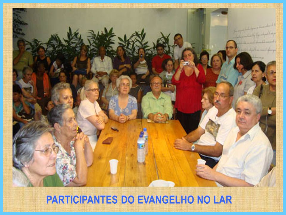 PARTICIPANTES DO EVANGELHO NO LAR