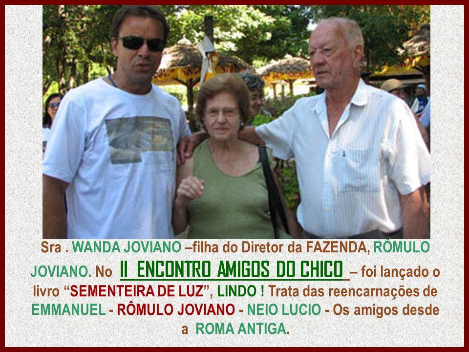 Sra. WANDA JOVIANO –filha do Diretor da FAZENDA, RÔMULO JOVIANO
