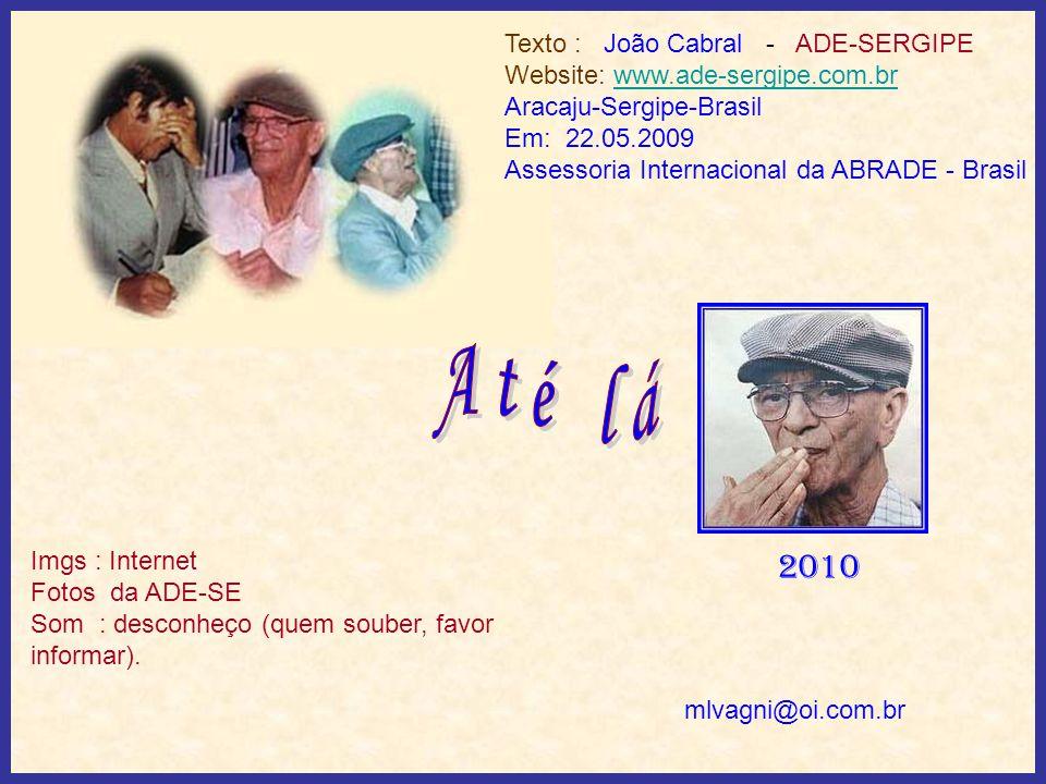 Texto : João Cabral - ADE-SERGIPE Website: www. ade-sergipe. com