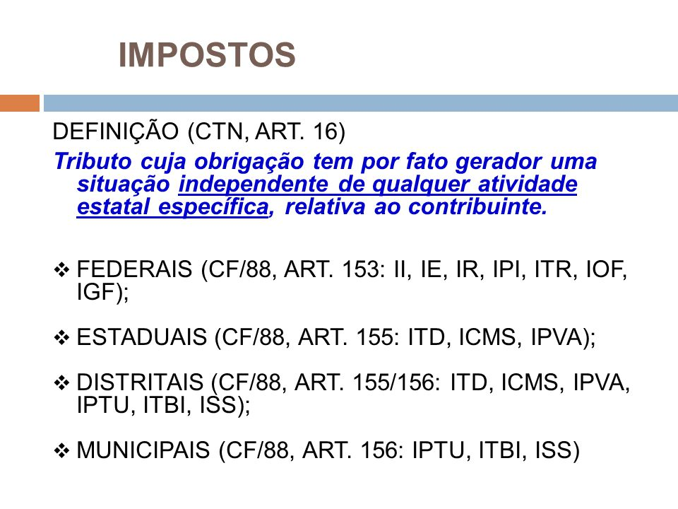 IMPOSTOS DEFINIÇÃO (CTN, ART. 16)