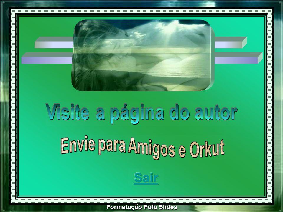 Visite a página do autor Envie para Amigos e Orkut