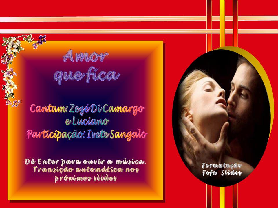 Amor que fica Cantam: Zezé Di Camargo e Luciano