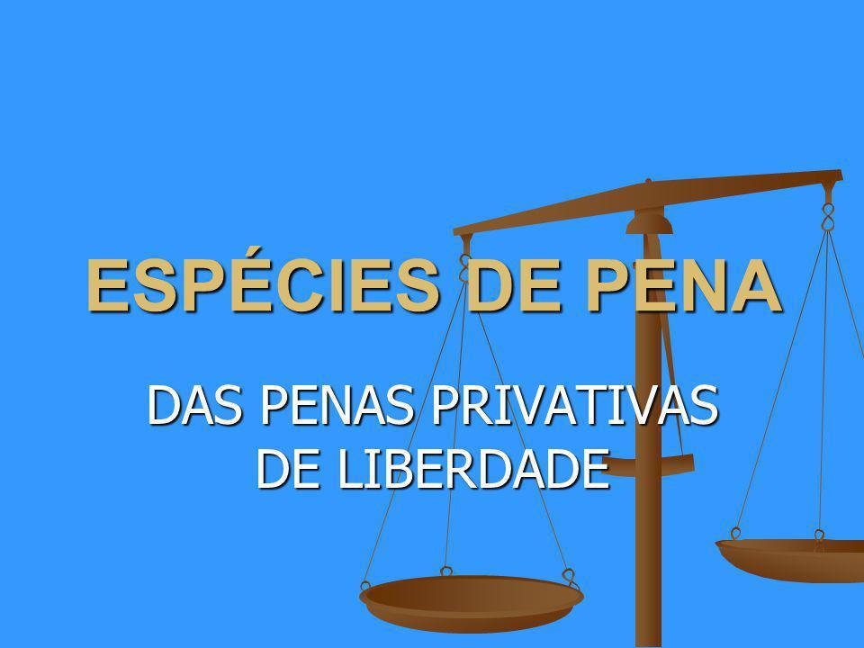 DAS PENAS PRIVATIVAS DE LIBERDADE