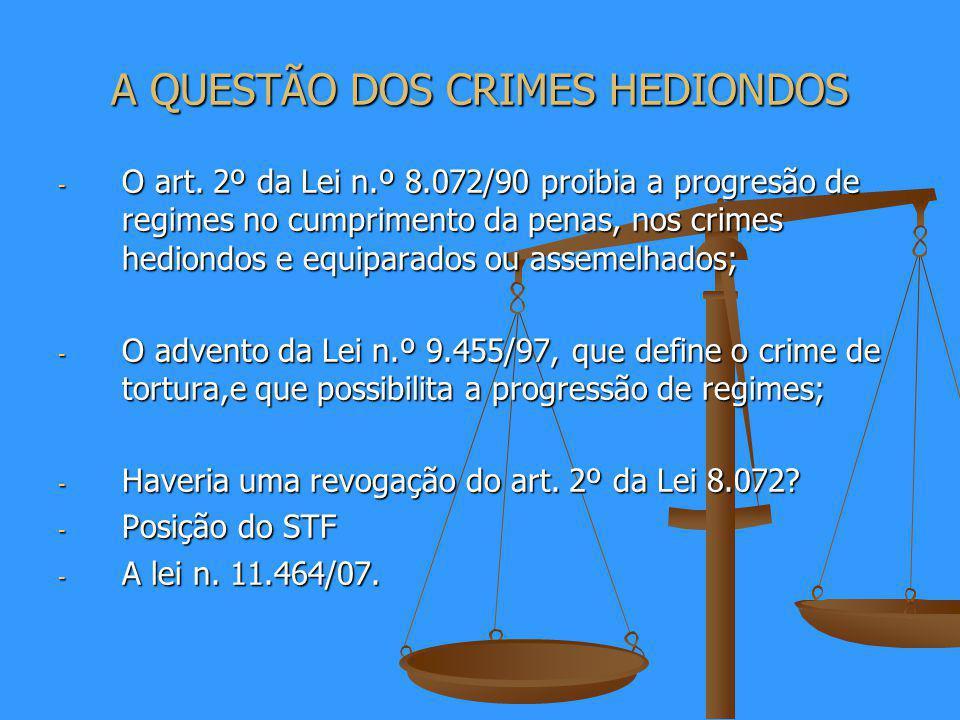 A QUESTÃO DOS CRIMES HEDIONDOS