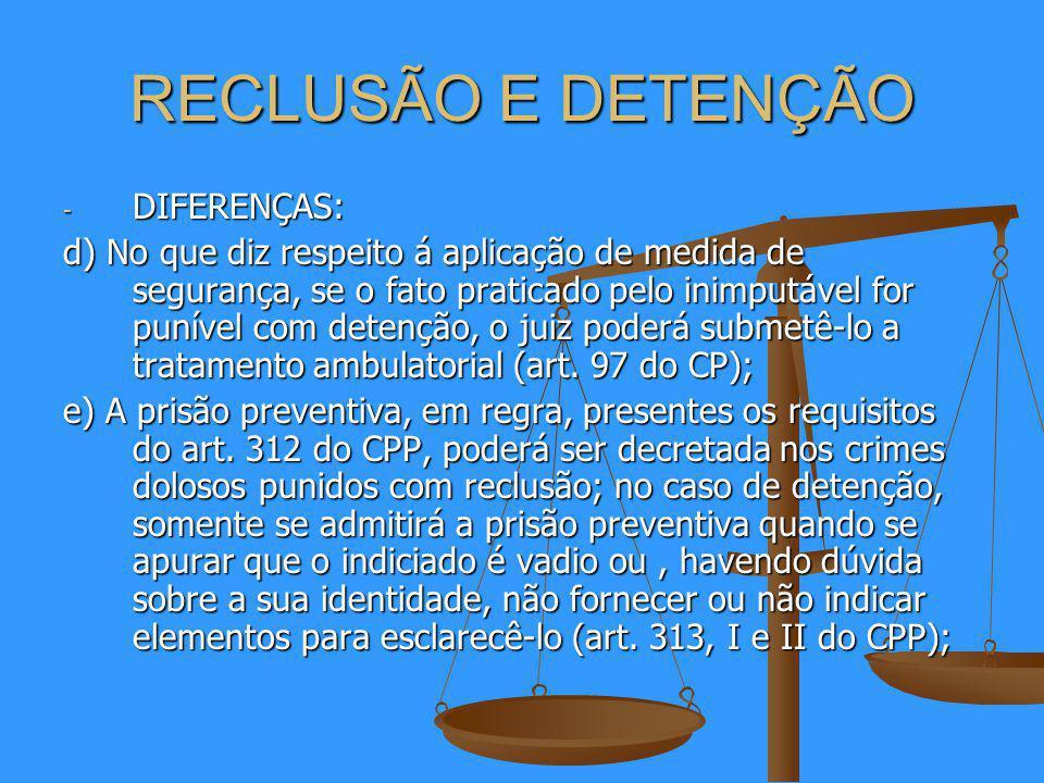 RECLUSÃO E DETENÇÃO DIFERENÇAS:
