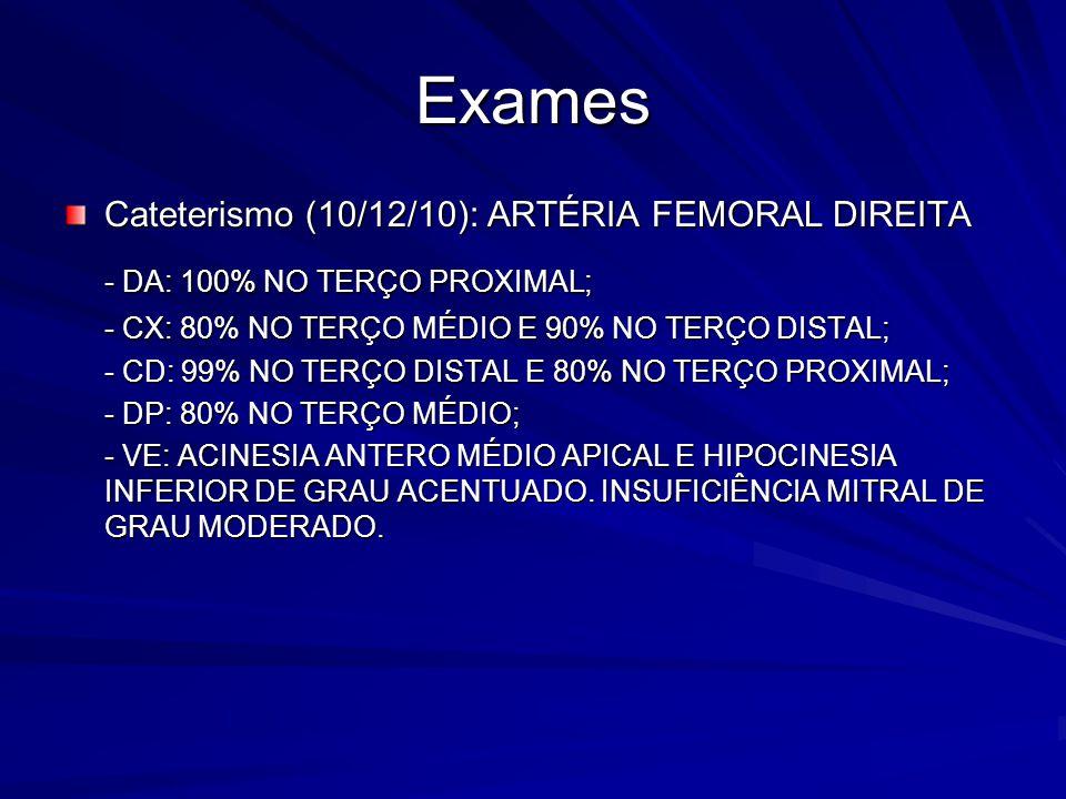 Exames - DA: 100% NO TERÇO PROXIMAL;