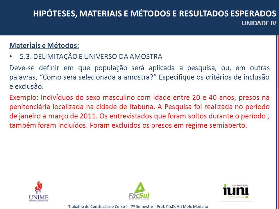 Materiais e Métodos: 5.3. DELIMITAÇÃO E UNIVERSO DA AMOSTRA.