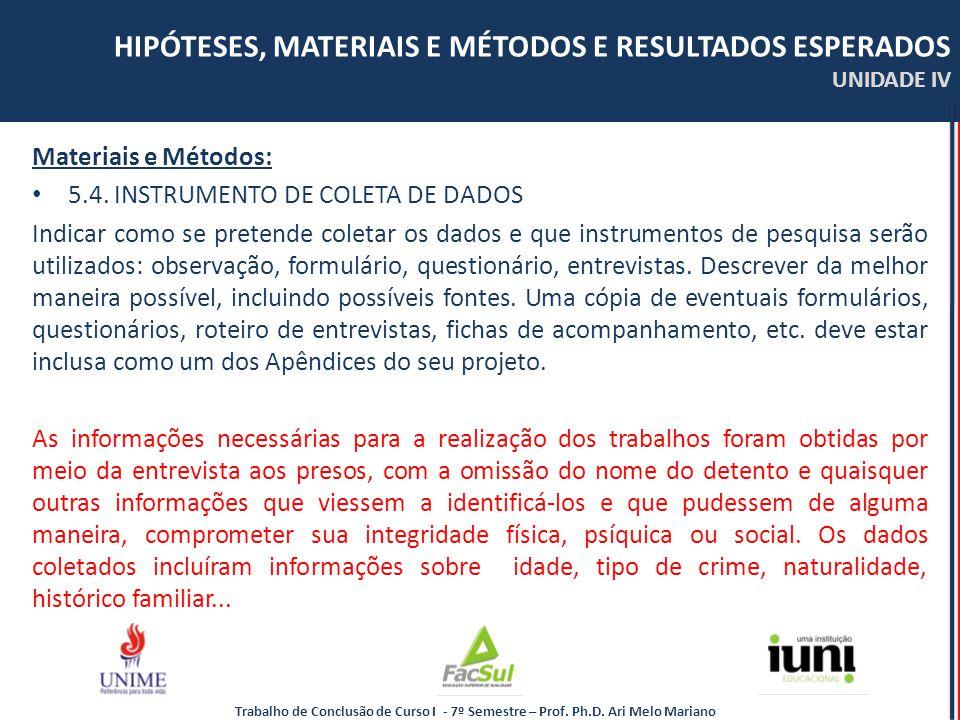 Materiais e Métodos: 5.4. INSTRUMENTO DE COLETA DE DADOS.