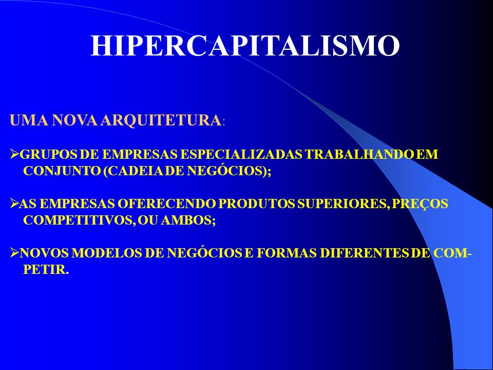 HIPERCAPITALISMO UMA NOVA ARQUITETURA:
