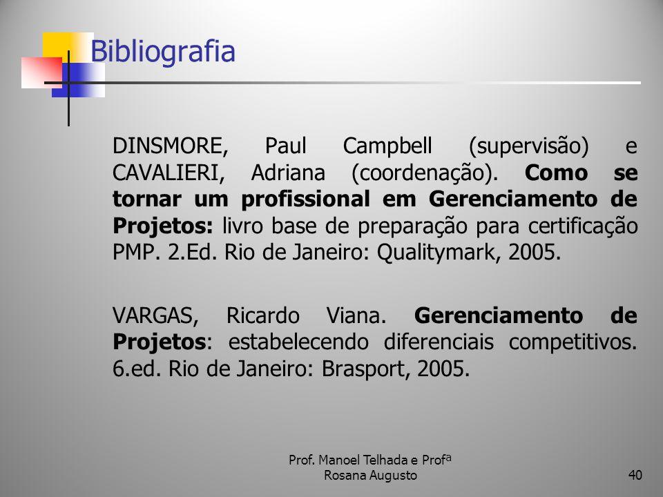 Prof. Manoel Telhada e Profª Rosana Augusto