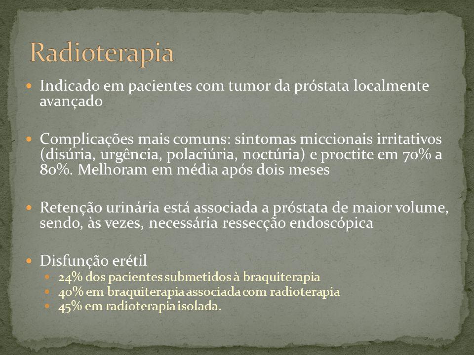 Radioterapia Indicado em pacientes com tumor da próstata localmente avançado.