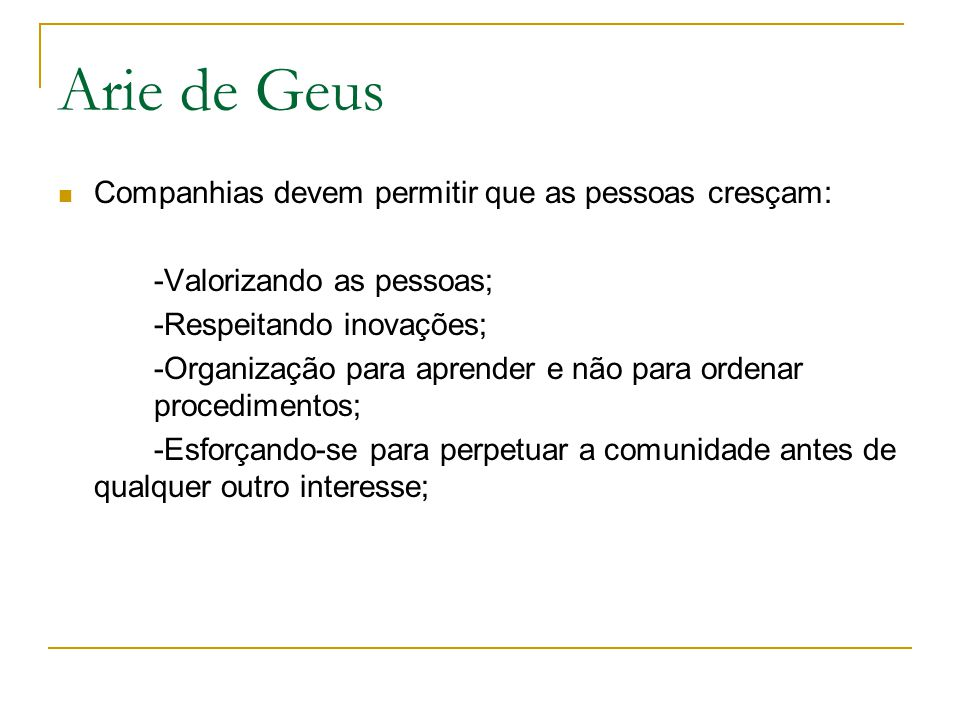 Arie de Geus Companhias devem permitir que as pessoas cresçam: