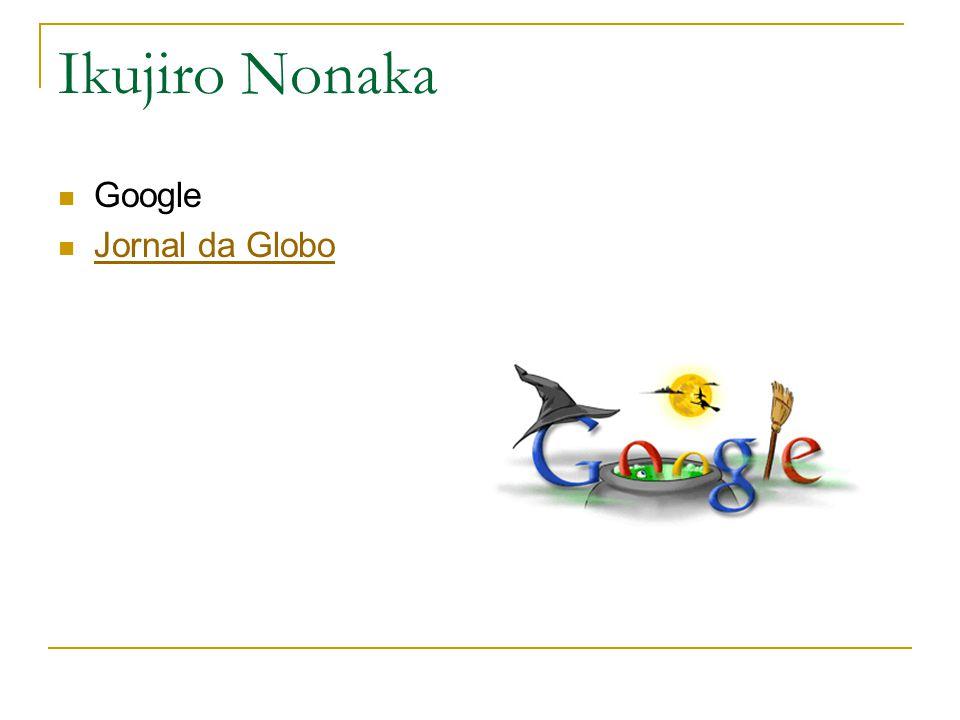 Ikujiro Nonaka Google Jornal da Globo