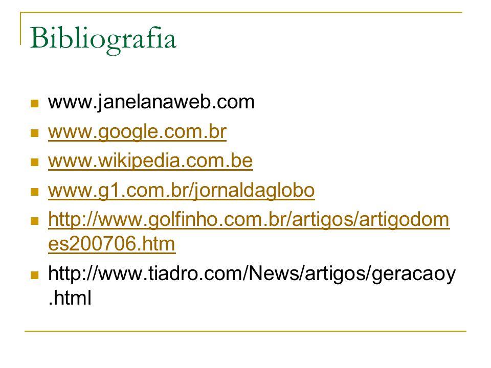 Bibliografia www.janelanaweb.com www.google.com.br