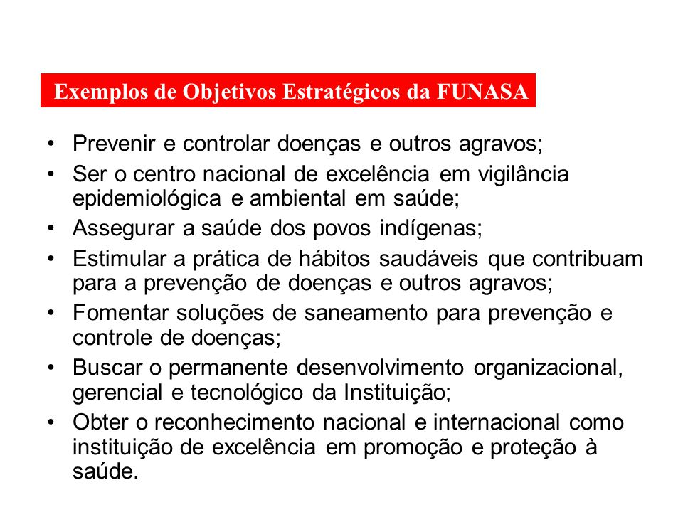 Exemplos de Objetivos Estratégicos da FUNASA