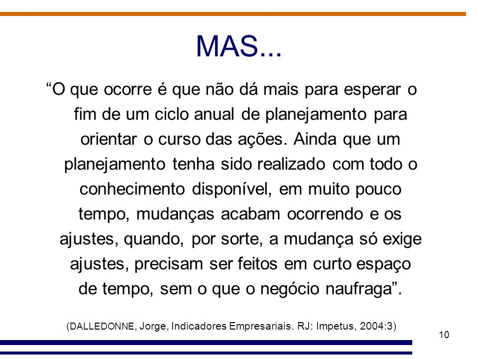 (DALLEDONNE, Jorge, Indicadores Empresariais. RJ: Impetus, 2004:3)