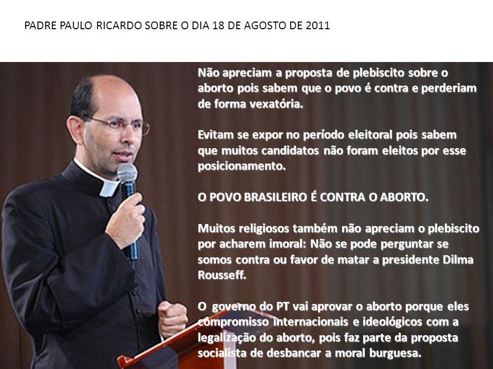 O POVO BRASILEIRO É CONTRA O ABORTO.