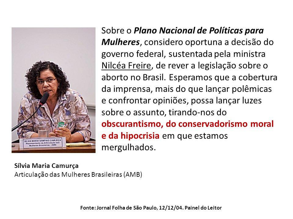 Fonte: Jornal Folha de São Paulo, 12/12/04. Painel do Leitor