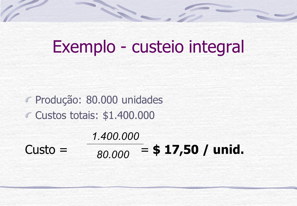 Exemplo - custeio integral