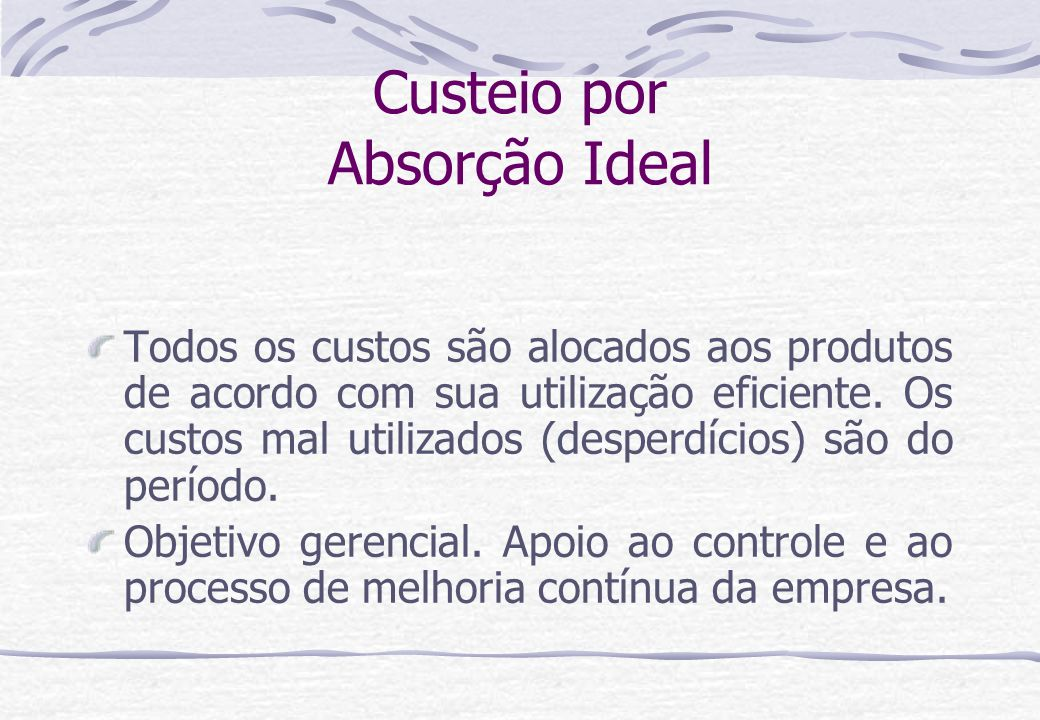 Custeio por Absorção Ideal
