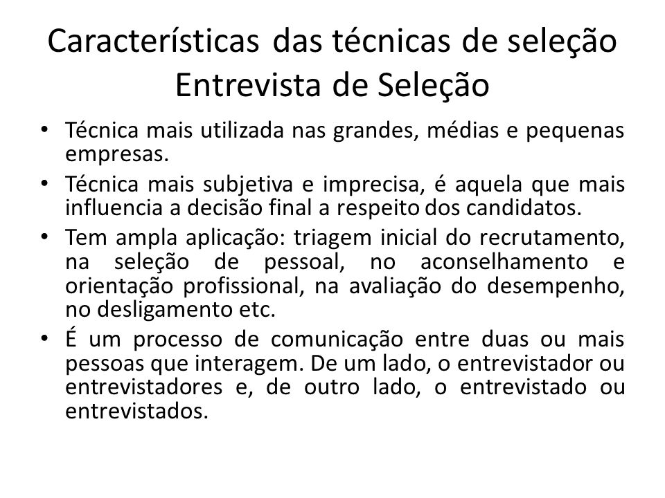 Características das técnicas de seleção Entrevista de Seleção