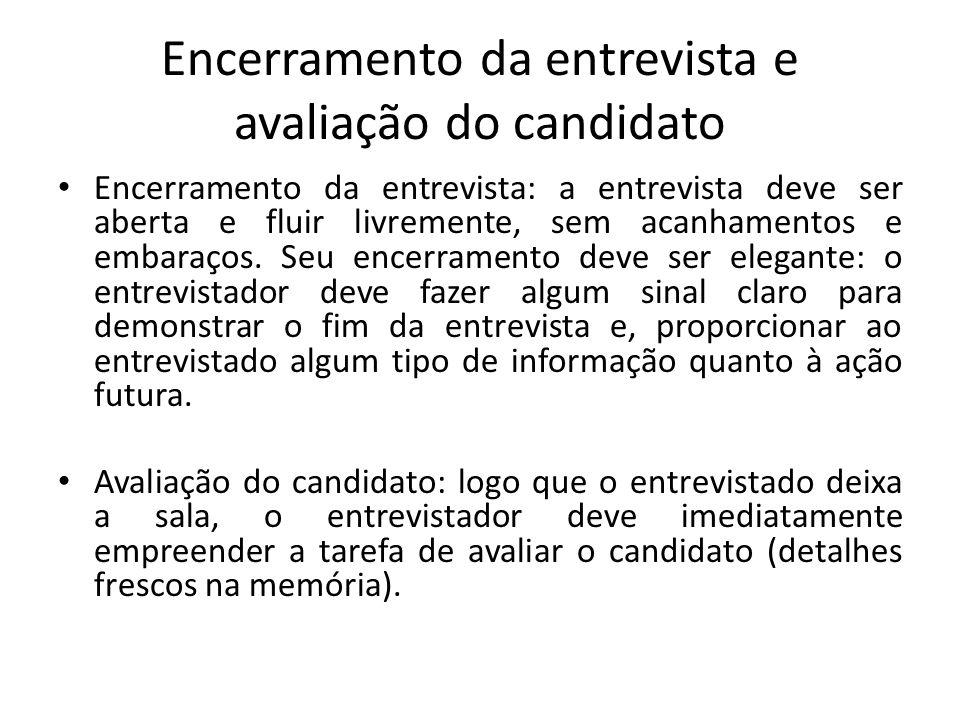 Encerramento da entrevista e avaliação do candidato