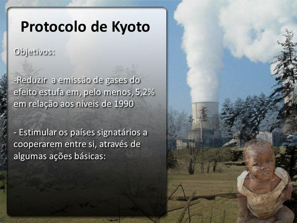 Protocolo de Kyoto Objetivos: