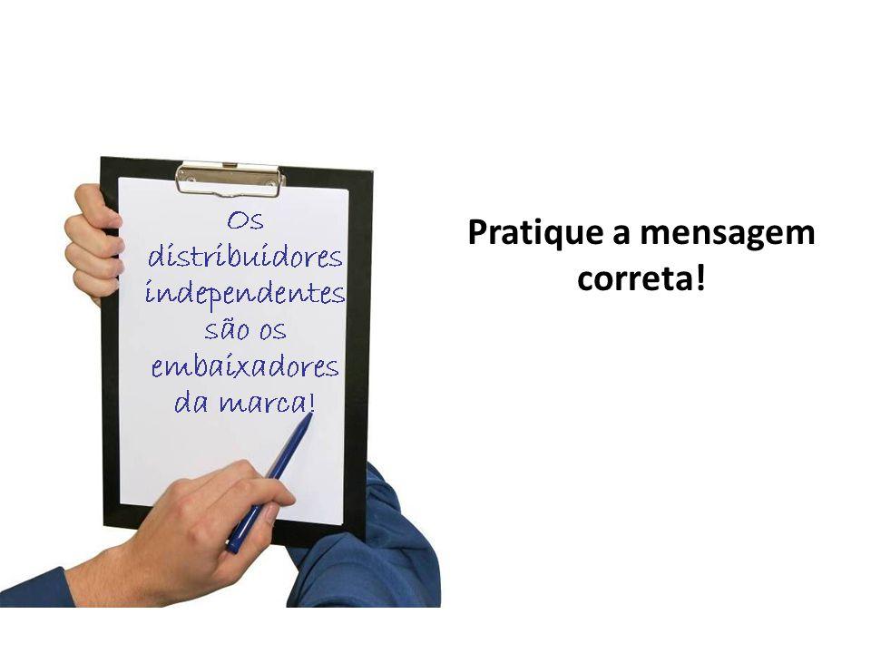 Pratique a mensagem correta!