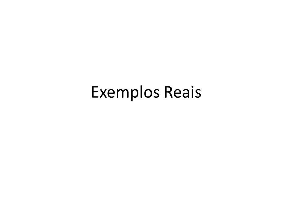 Exemplos Reais