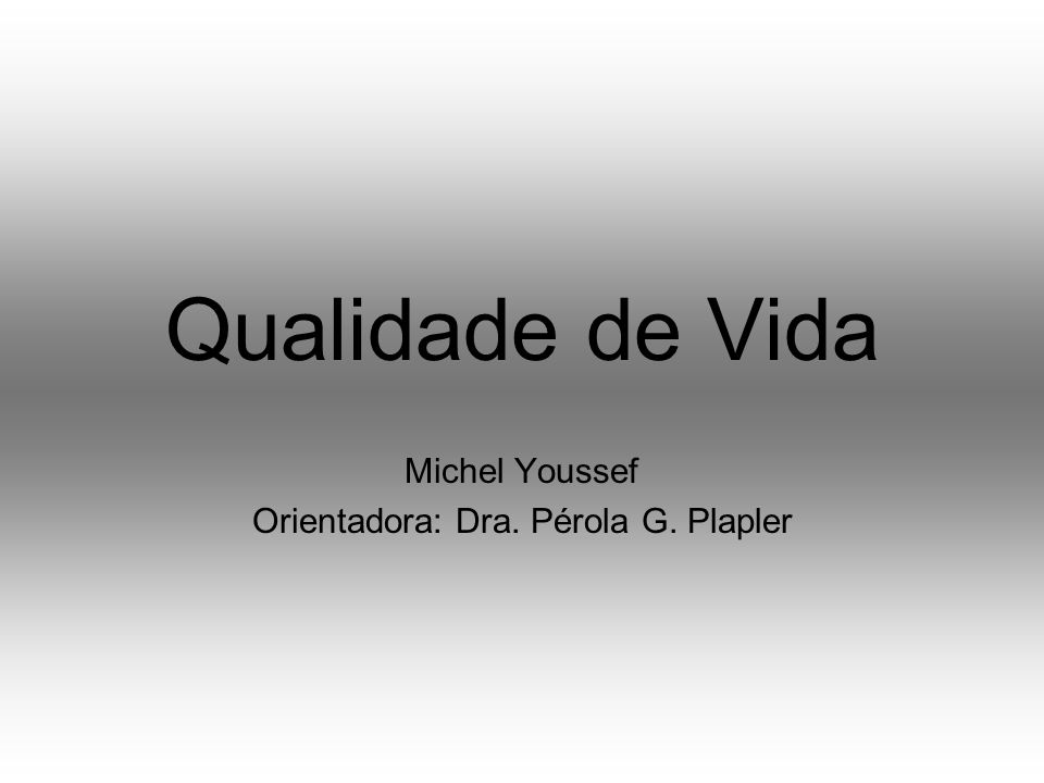 Michel Youssef Orientadora: Dra. Pérola G. Plapler