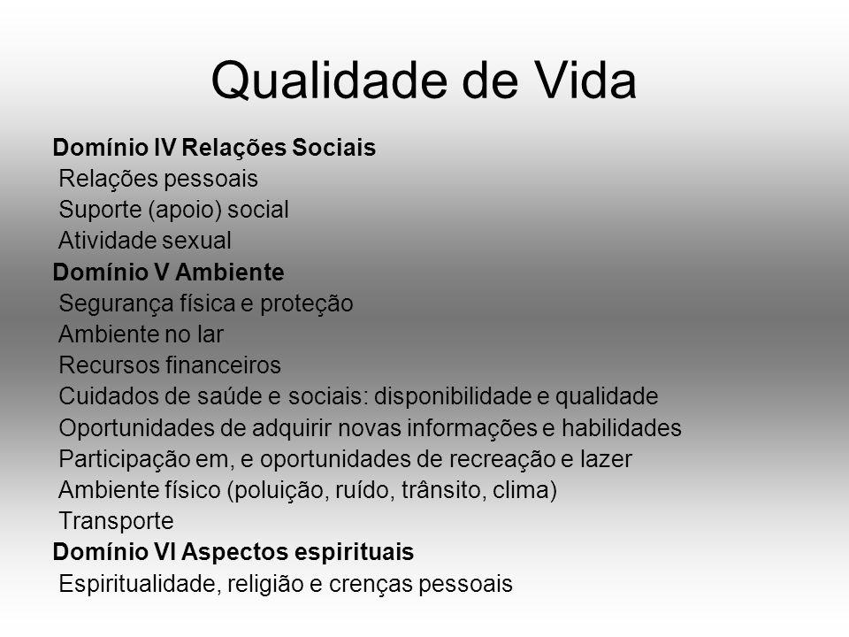 Qualidade de Vida Domínio IV Relações Sociais Relações pessoais