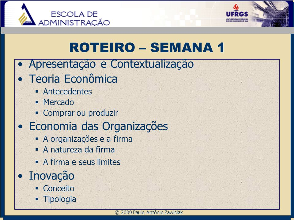 ROTEIRO – SEMANA 1 Apresentação e Contextualização Teoria Econômica