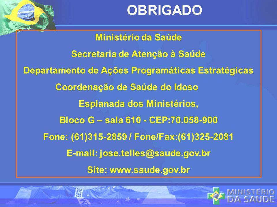OBRIGADO Ministério da Saúde Secretaria de Atenção à Saúde