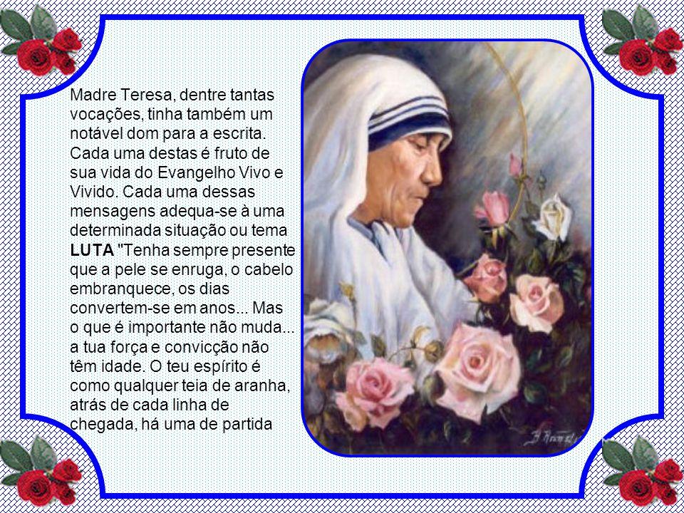 Madre Teresa, dentre tantas vocações, tinha também um notável dom para a escrita.