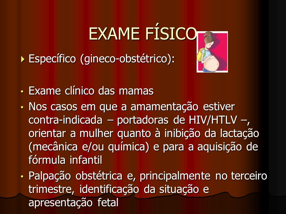 EXAME FÍSICO Específico (gineco-obstétrico): Exame clínico das mamas