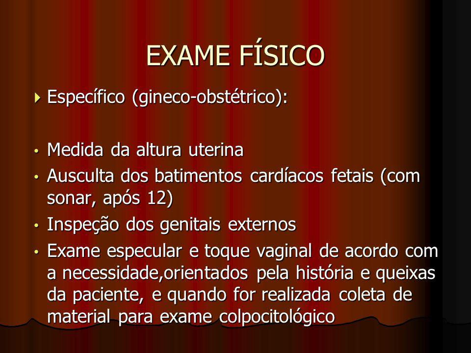 EXAME FÍSICO Específico (gineco-obstétrico): Medida da altura uterina