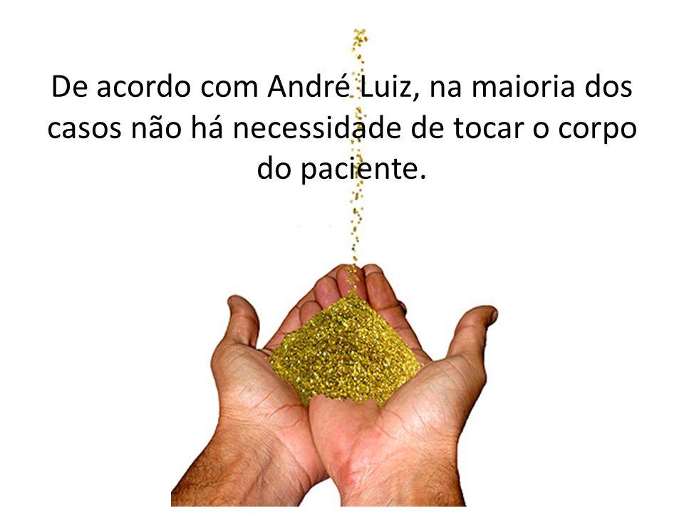 De acordo com André Luiz, na maioria dos casos não há necessidade de tocar o corpo do paciente.