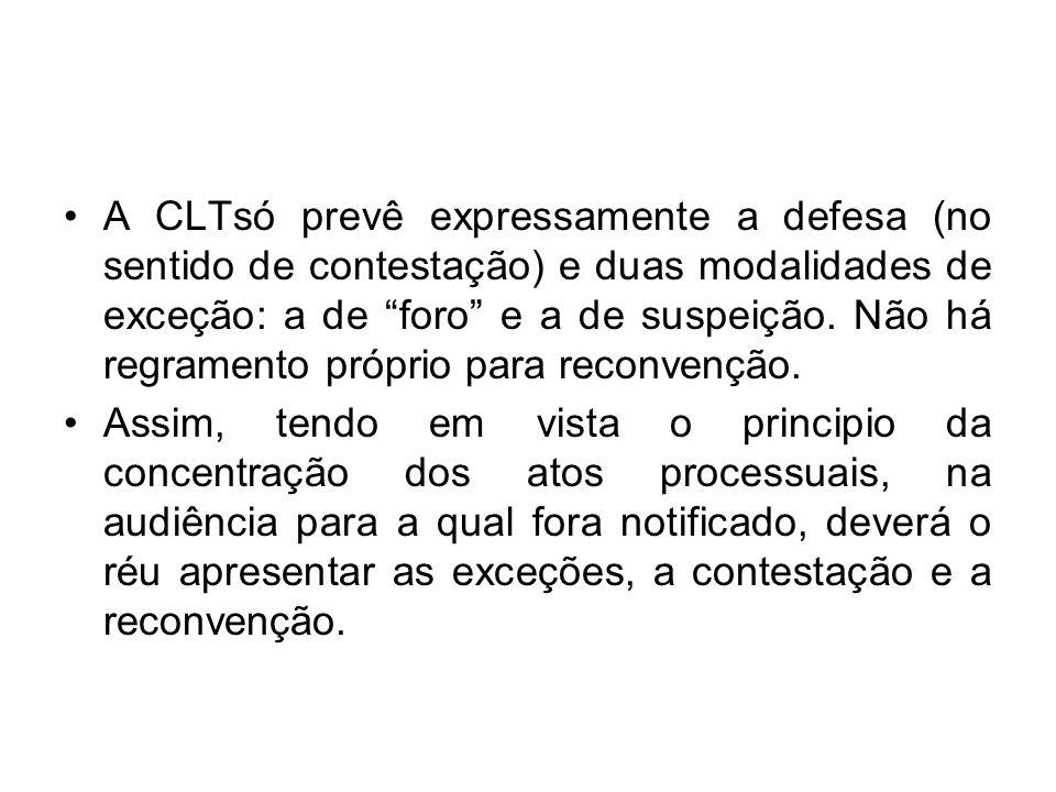 A CLTsó prevê expressamente a defesa (no sentido de contestação) e duas modalidades de exceção: a de foro e a de suspeição. Não há regramento próprio para reconvenção.